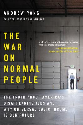 Image for The War on Normal People: The Truth About America's Disappearing Jobs and Why Universal Basic Income Is Our Future