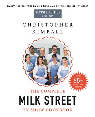 Image for The Complete Milk Street TV Show Cookbook (2017-2019): Every Recipe from Every Episode of the Popular TV Show