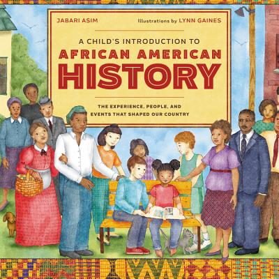 Image for CHILD'S INTRODUCTION TO AFRICAN AMERICAN HISTORY: THE EXPERIENCES, PEOPLE, AND EVENTS THAT SHAPED OU