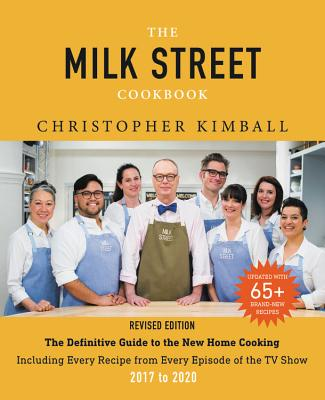 Image for The Milk Street Cookbook: The Definitive Guide to the New Home Cooking, Including Every Recipe from Every Episode of the TV Show, 2017-2020