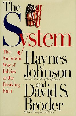 Image for The System: The American Way of Politics at the Breaking Point