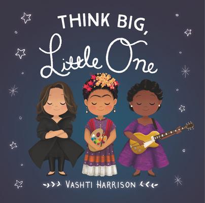 Image for Think Big, Little One (Vashti Harrison)