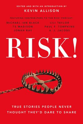 Image for RISK!: True Stories People Never Thought They'd Dare to Share