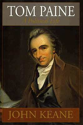 Tom Paine: A Political Life, Keane, John