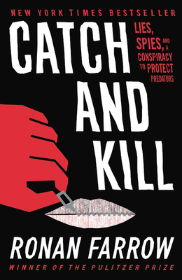 Image for Catch and Kill Lies, Spies, and a Conspiracy to Protect Predators (paperback 06/30/2020)