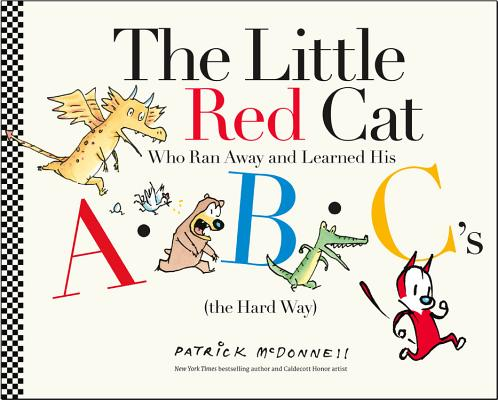 Image for The Little Red Cat Who Ran Away and Learned His ABC's (the Hard Way): Who Ran Away From Home and Learned His ABC's the Hard Way