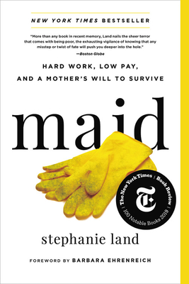 Image for Maid: Hard Work, Low Pay, and a Mother's Will to Survive