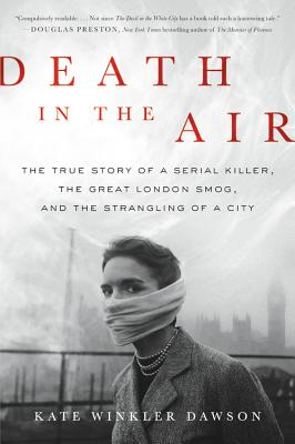 Image for Death in the Air: The True Story of a Serial Killer, the Great London Smog, and
