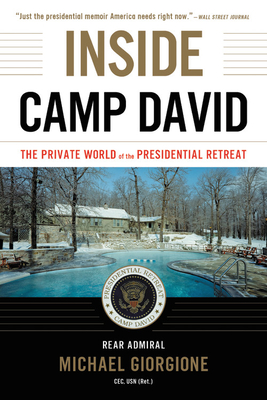 Image for INSIDE CAMP DAVID: THE PRIVATE WORLD OF THE PRESIDENTIAL RETREAT