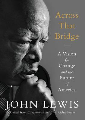 Image for Across That Bridge: A Vision for Change and the Future of America