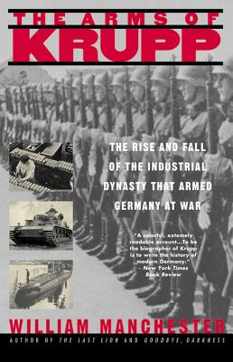 Image for The Arms of Krupp: The Rise and Fall of the Industrial Dynasty That Armed Germany at War