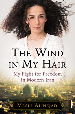 Image for The Wind in My Hair: My Fight for Freedom in Modern Iran