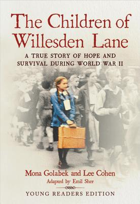Image for The Children of Willesden Lane: A True Story of Hope and Survival During World War II (Young Readers Edition)