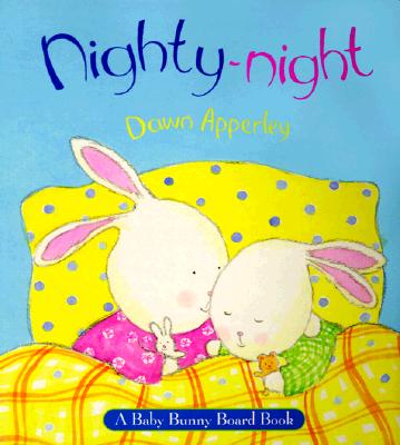 Image for Nighty-Night: A Baby Bunny Board Book