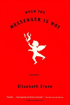 Image for When the Messenger Is Hot: Stories