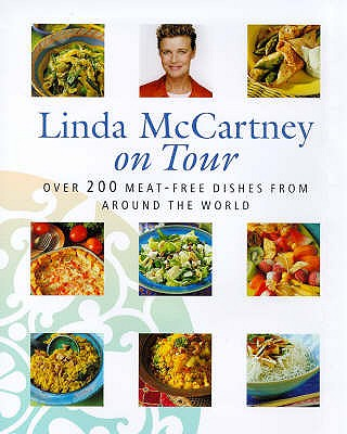 Image for Linda McCartney on Tour : Over 200 Meat-Free Dishes from Around the World