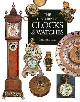 History of Clocks and Watches, Bruton, Eric