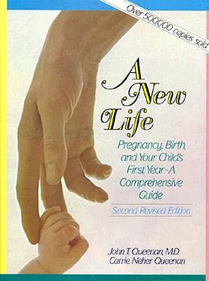 Image for A New Life: Pregnancy, Birth, and Your Child's First Year : A Comprehensive Guide