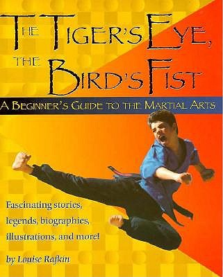 Image for The Tiger's Eye, the Bird's Fist:  A Beginner's guide to the Martial Arts
