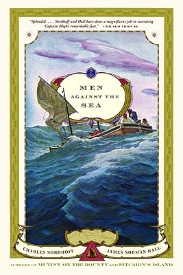 Men Against the Sea: A Novel, Charles Nordhoff, James Norman Hall