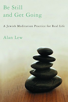 Image for Be Still and Get Going: A Jewish Meditation Practice for Real Life