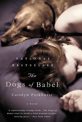 The Dogs of Babel: A Novel, Carolyn Parkhurst