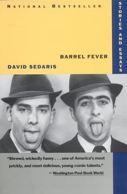 Barrel Fever: Stories and Essays, Sedaris, David