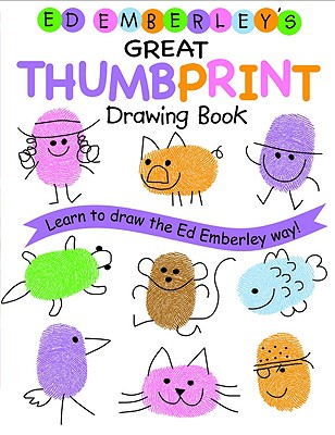 Ed Emberley's Great Thumbprint Drawing Book, Emberley, Ed