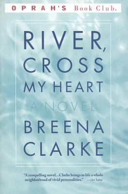 River, Cross My Heart: A Novel (Oprah's Book Club), Clarke, Breena