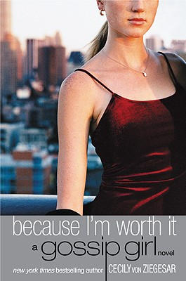 Image for BECAUSE I'M WORTH IT GOSSIP GIRL