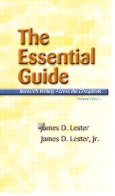 The Essential Guide: Research Writing Across the Disciplines (2nd Edition), Lester, James D.