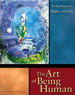 The Art Of Being Human [Seventh Edition], Janaro, Richard; Altshuler, Thelma