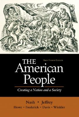 Image for The American People, Brief - Single Volume Edition: Creating a Nation and a Society (4th Edition)