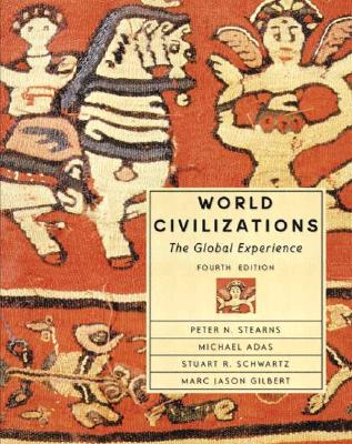 Image for World Civilizations: The Global Experience, Single Volume Edition (4th Edition)