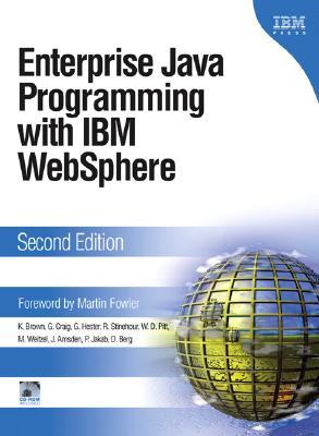 Enterprise Java Programming with IBM WebSphere (2nd Edition), Brown, Kyle; Craig, Gary; Hester, Greg; Pitt, David; Stinehour, Russell; Weitzel, Mark; Amsden, Jim; Jakab, Peter M.; Berg, Daniel