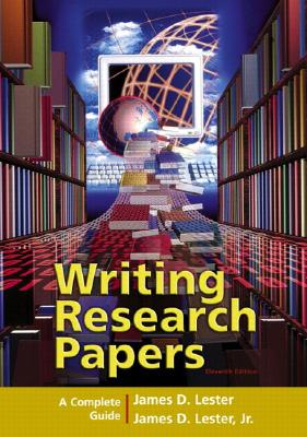 Writing Research Papers: A Complete Guide (spiral-bound) (11th Edition), Lester, James D.; Lester, James D.
