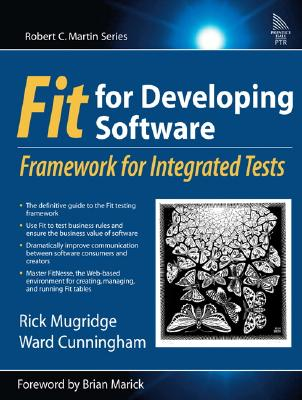 Fit for Developing Software: Framework for Integrated Tests, Mugridge, Rick; Cunningham, Ward