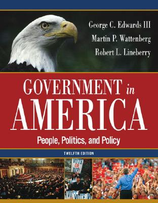 Image for Government in America: People, Politics, and Policy (12th Edition)