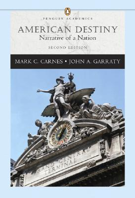 Image for American Destiny: Narrative of a Nation, Single Volume Edition (Penguin Academics Series) (2nd Edition)
