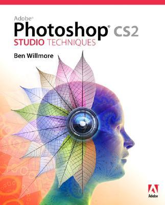 Adobe Photoshop CS2 Studio Techniques, Ben Willmore