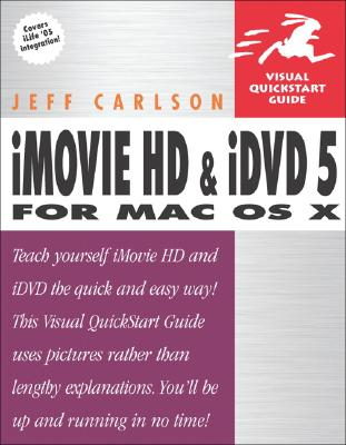 iMovie HD and iDVD 5 for Mac OS X, Carlson, Jeff