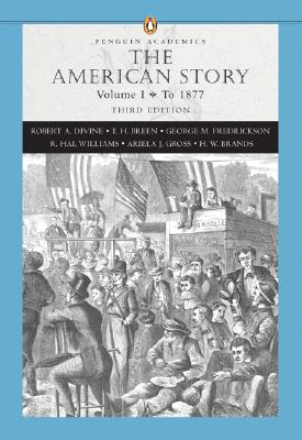 Image for The American Story, Vol. 1: To 1877, 3rd Edition (Penguin Academics Series)