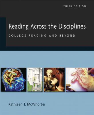 Reading Across the DisciplinesCollege Reading and Beyond Third Edition, Kathleen T. McWhorter
