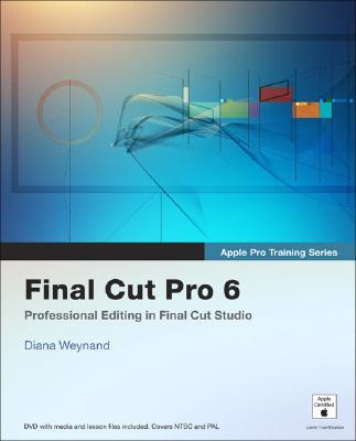 Image for FINAL CUT PRO 6 PROFESSIONAL EDITING IN FINAL CUT STUDIO 2