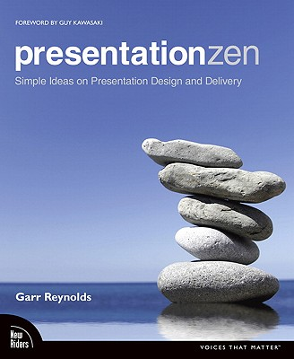 Presentation Zen: Simple Ideas on Presentation Design and Delivery, Reynolds, Garr