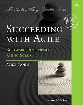 Image for Succeeding with Agile: Software Development Using Scrum