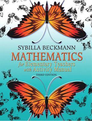 Mathematics For Elementary Teachers with Activity, Beckmann, Sybilla