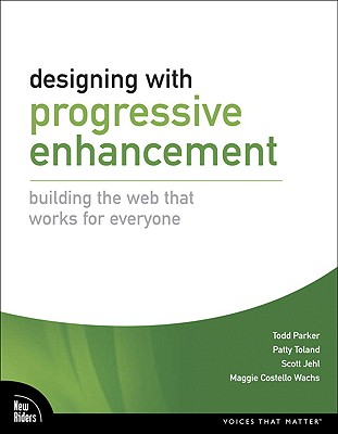 Image for Designing with Progressive Enhancement: Building the Web that Works for Everyone
