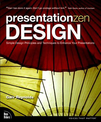 Image for Presentation Zen Design: Simple Design Principles and Techniques to Enhance Your Presentations