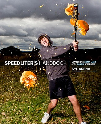 Image for Speedliter's Handbook: Learning to Craft Light with Canon Speedlites (LIVRE ANGLAIS)